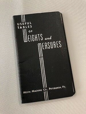 Mesta Machine Company Useful Table Of Weights And Measures Booklet