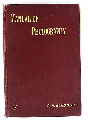 Book: 1894 Edition Of The  'bothamley Manual Of Photography'