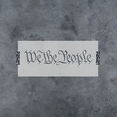 We The People Stencil - Durable & Reusable Mylar Stencils
