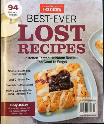 Cook's Illustrated Best Ever Lost Recipes 2017 Americas Test Kitchen Magazine