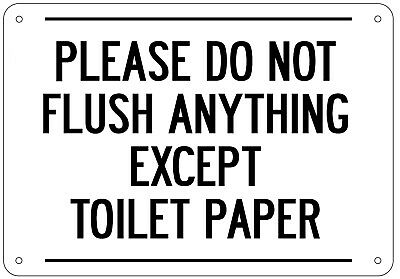 Please Do Not Flush Anything Except Toilet Paper Sign White Aluminum 7x10