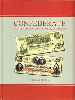 Confederate Quartermasters, Commissaries and Agents - by Michael McNeil  2016