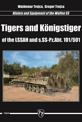 Tigers and Königstiger of the LSSAH and s.SS-Pz.Abt 101/501 BY W. TROJCA