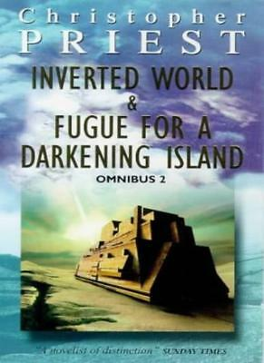Inverted World and Fugue for a Darkening Island : OMNIBUS 2 By Christopher Prie