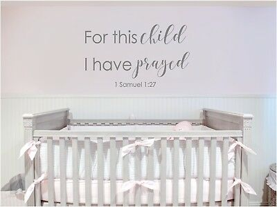 For this Child I have Prayed Vinyl Decal Sticker Lettering Room Nursery Decor