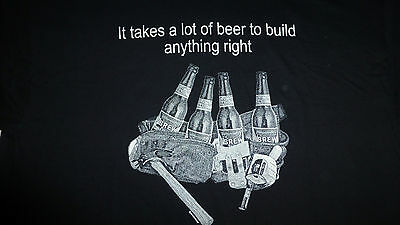 It Takes A Lot Of Beer To Build Anything Right T-Shirt Size (Xl) Black