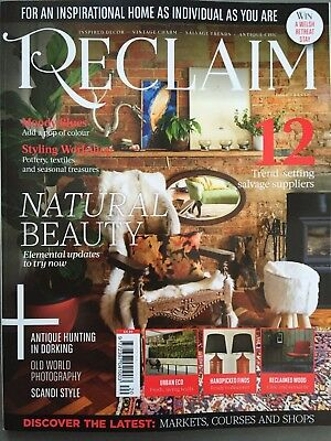 Reclaim Magazine Issue 20 2017 NATURAL BEAUTY Reclaimed Wood