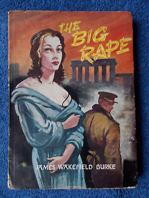 James Wakefield Burke, The Big Rape, Rudl Verleger-Union, 1952, Broschur