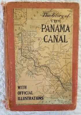The History of the Panama Canal by Logan Marshall- 1913 vintage book.Illustrated