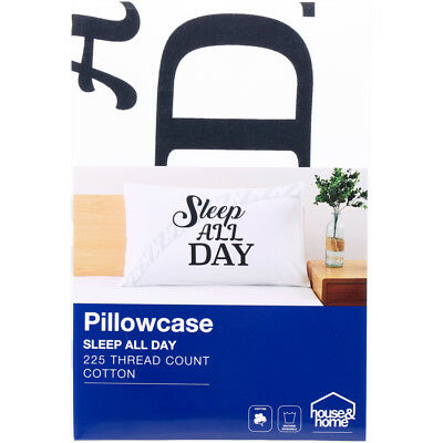 House & Home 225TC Sleep all day Print Pillowcase - White