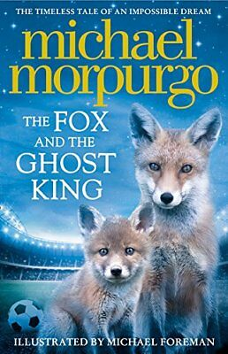 The Fox and the Ghost King by Michael Morpurgo New Paperback Book