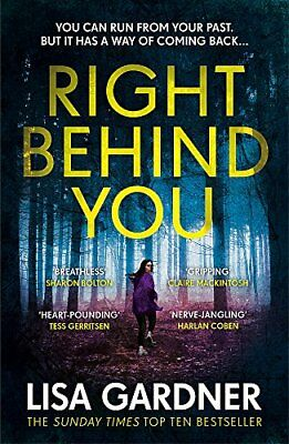 Right Behind You: The gripping new thriller f by Lisa Gardner New Paperback Book