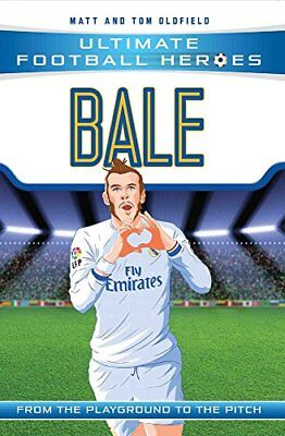 Bale (Ultimate Football Heroes) - Coll by Matt & Tom Oldfield New Paperback Book