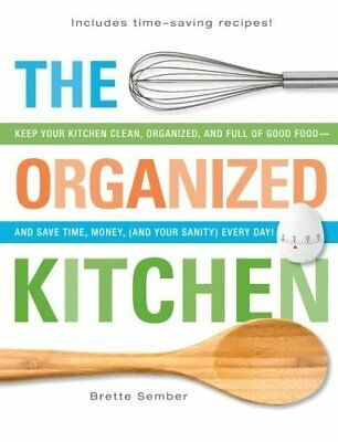 Book - The Organized Kitchen : Keep Your Kitchen Clean, Organized & Full of Food
