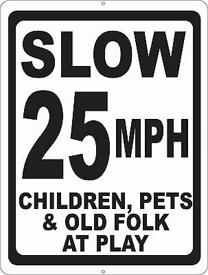 Slow 25 MPH Children Pets & Old Folks at Play Sign. Size Options. Street Safety