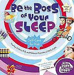 Be the Boss of Your Sleep: Self-care for Kids by Timothy Culbert, Rebecca Kajand