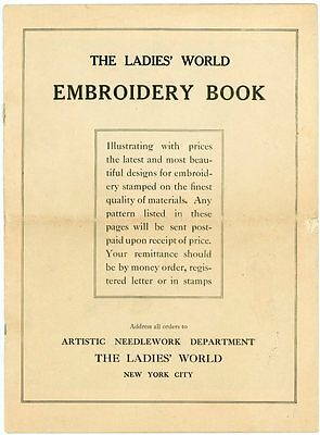The Ladies' World Catalog of Embroidery Designs stamped on Fabric - Circa 1900