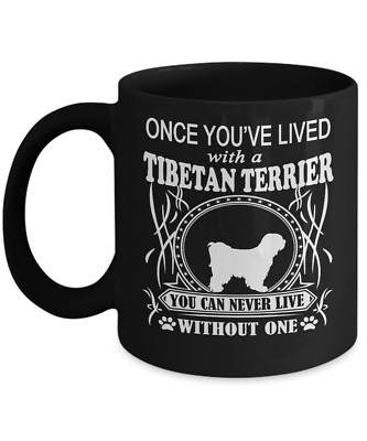 Once You've Lived with a Tibetan Terrier  Mug