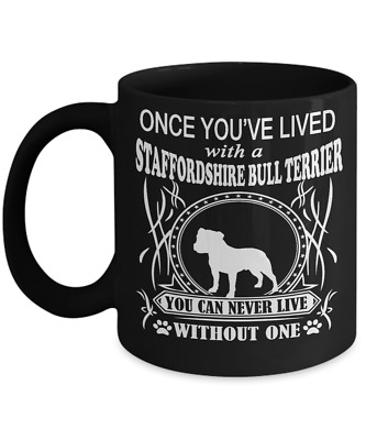 Once You've Lived with a Staffordshire Bull Terrier Mug