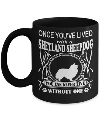 Once You've Lived with a Shetland Sheepdog  Mug