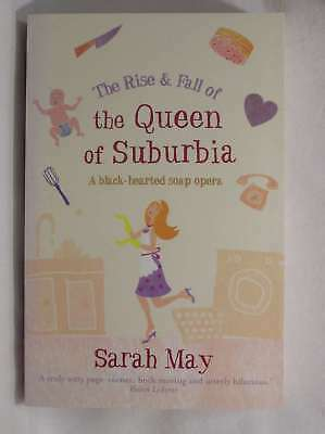 The Rise and Fall of the Queen of Suburbia: A Black-Hearted Soap Opera, Sarah Ma