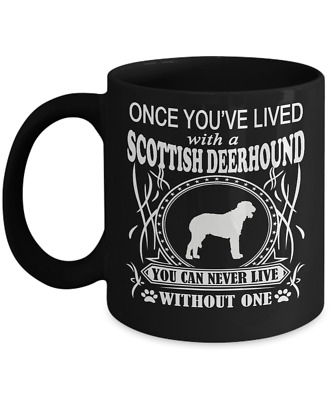 Once You've Lived with a Scottish Deerhound Mug
