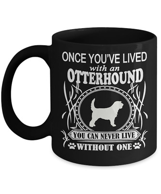 Once You've Lived with an OTTERHOUND Mug