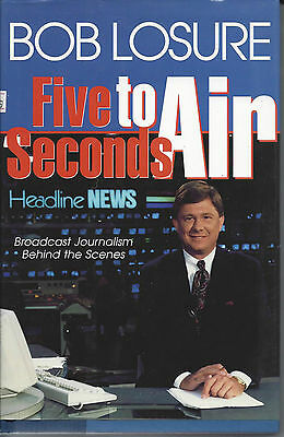 "Signed ""Five Seconds to Air : Behind the Scenes at CNN"" by Bob Losure HC 1st/1st"