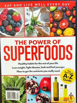 THE POWER OF SUPERFOODS~EAT AND LIVE WELL EVERYDAY time