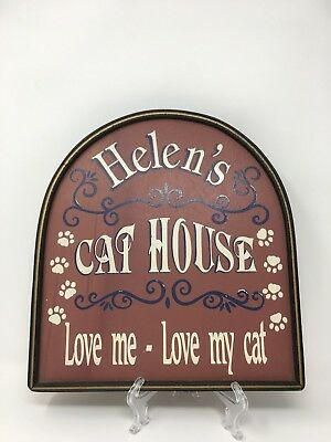 Helen's Cat House Sign Love Me Love My Cat