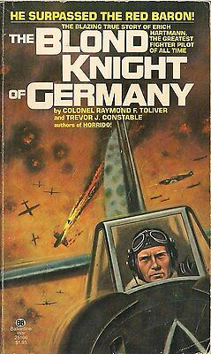 The Blond Knight of Germany (Erich Hartmann) byR. Toliver and T.  Constable