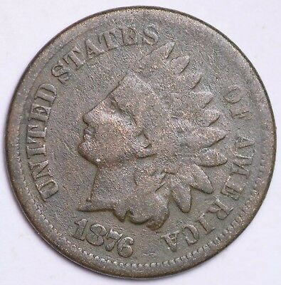 1876 Indian Head Cent Penny / Circulated Grade Good / Very Good 95% Copper Coin