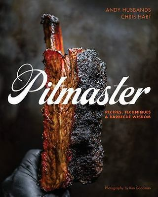 Pitmaster: Recipes, Techniques, and Barbecue Wisdom by Husbands, Andy, Hart, Ch