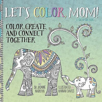 Color with Me, Mom!: Color, Create, and Connect with Your Child (A Side-by-Side
