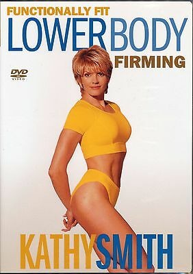 KATHY SMITH ~ FUNCTIONALLY FIT ~ LOWER BODY FIRMING ~ DVD new