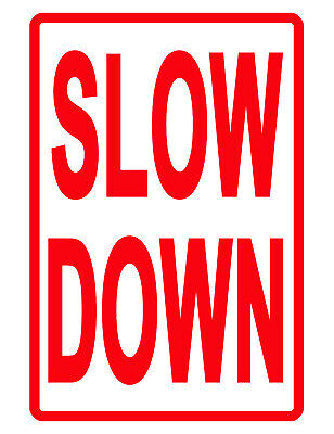 Slow Down Sign Durable No Rust Aluminum Weatherproof Sign Full Color.