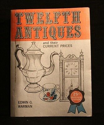 Twelfth Antiques & Their Current Prices Edwin Warman 1974 Price Guide Book