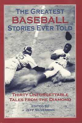 THE GREATEST BASEBALL STORIES EVER TOLD - Jef Silverman (Edited by)