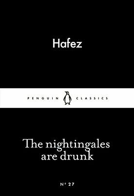 The Nightingales are Drunk (Penguin Little Black Cla by Hafez New Paperback Book