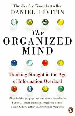 The Organized Mind: Thinking Straight in th by Daniel Levitin New Paperback Book