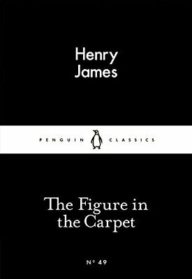 The Figure in the Carpet by Henry James New Paperback Book