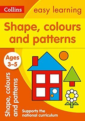 Shapes, Colours and Patterns Ages 3- by Collins Easy Learning New Paperback Book