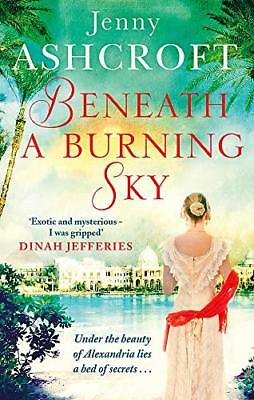 Beneath a Burning Sky: A gripping mystery a by Jenny Ashcroft New Paperback Book