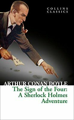 The Sign of the Four (Collins Classics) by Arthur Conan Doyle New Paperback Book