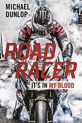 Road Racer: It's in My Blood by Michael Dunlop New Hardcover Book