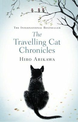 The Travelling Cat Chronicles by Hiro Arikawa New Paperback Book