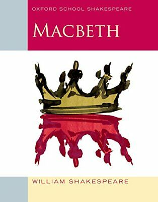 Oxford School Shakespeare: Macbeth by William Shakespeare New Paperback Book