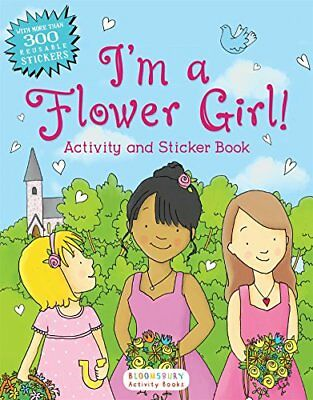 I'm a Flower Girl!: Activity and Sticker Book ( by Bloomsbury New Paperback Book