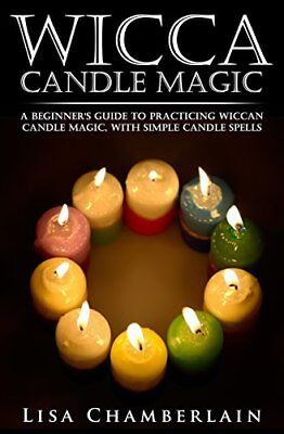 Wicca Candle Magic: A Beginner's Guide to by Lisa Chamberlain New Paperback Book