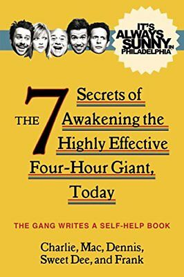 It's Always Sunny in Philadelphia: The 7 Secrets  by The Gang New Paperback Book